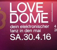 30.04.2016 // Sophie Nixdorf @ LOVE DOME #2 – TANZ IN DEN MAI – electronic indoor festival