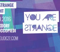 03.09.2016 // You Are Strange Labelnight w/ Sophie Nixdorf & Sascha Ciccopiedi // Gebaeude27, Mainz